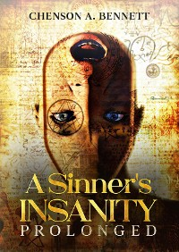Cover A Sinner's Insanity Prolonged