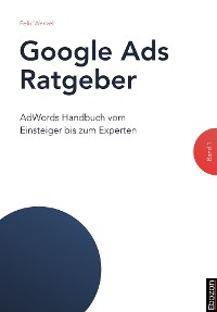 Cover Google Ads Ratgeber / Google Ads Ratgeber (Band 1)