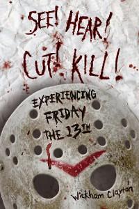 Cover SEE! HEAR! CUT! KILL!