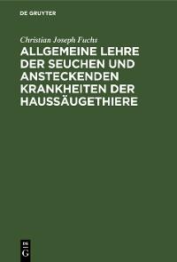 Cover Allgemeine Lehre der Seuchen und ansteckenden Krankheiten der Haussäugethiere