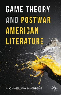 Cover Game Theory and Postwar American Literature