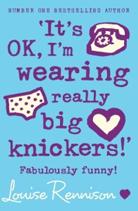 Cover 'It's OK, I'm wearing really big knickers!' (Confessions of Georgia Nicolson, Book 2)