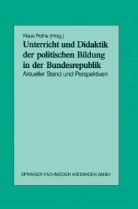 Cover Unterricht und Didaktik der politischen Bildung in der Bundesrepublik