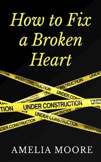 Cover How To Fix A Broken Heart