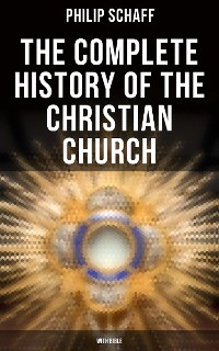 Cover The Complete History of the Christian Church (With Bible)