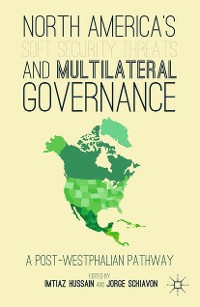Cover North America's Soft Security Threats and Multilateral Governance