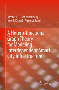 Cover A Hetero-functional Graph Theory for Modeling Interdependent Smart City Infrastructure