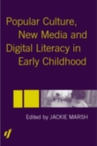 Cover Popular Culture, New Media and Digital Literacy in Early Childhood