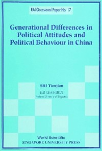 Cover Generational Differences In Political Attitudes And Political Behaviour In China