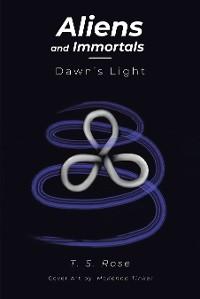 Cover Aliens and Immortals: Dawn's Light