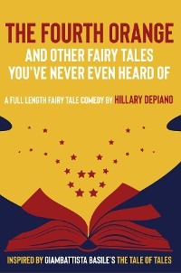 Cover The Fourth Orange and Other Fairy Tales You've Never Even Heard Of