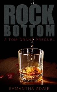 Cover Rock Bottom - A Tom Grant Prequel