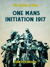 Cover One Man's Initiation - 1917