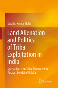 Cover Land Alienation and Politics of Tribal Exploitation in India