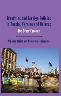Cover Identities and Foreign Policies in Russia, Ukraine and Belarus