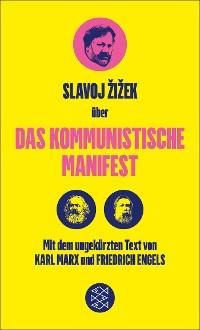 Cover Das Kommunistische Manifest. Die verspätete Aktualität des Kommunistischen Manifests