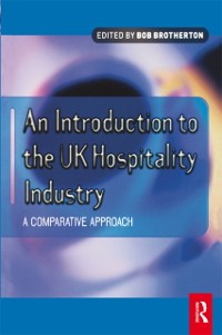 Cover Introduction to the UK Hospitality Industry: A Comparative Approach
