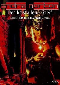 Cover DER KRISTALLENE GREIF - Siebter Roman des HEXENWELT-Zyklus