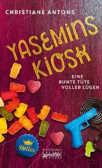 Cover Yasemins Kiosk - Eine bunte Tüte voller Lügen