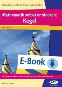 Cover Mathematik selbst entdecken: Kegel