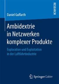 Cover Ambidextrie in Netzwerken komplexer Produkte