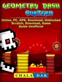 Cover Geometry Dash Sub Zero, APK, PC, Download, Online, Unblocked, Scratch, Free, Knock Em, Game Guide Unofficial