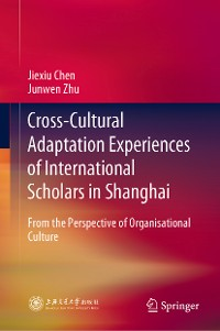 Cover Cross-Cultural Adaptation Experiences of International Scholars in Shanghai