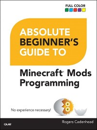 Cover Absolute Beginner's Guide to Minecraft Mods Programming