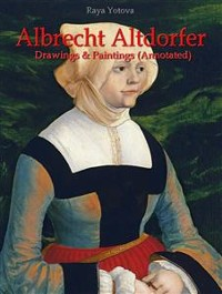 Cover Albrecht Altdorfer: Drawings & Paintings (Annotated)