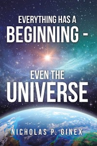 Cover Everything Has a Beginning - Even the Universe