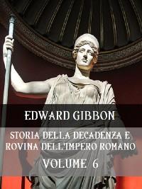 Cover Storia della decadenza e rovina dell'Impero Romano Volume 6