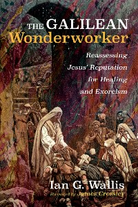 Cover The Galilean Wonderworker