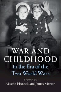 Cover War and Childhood in the Era of the Two World Wars