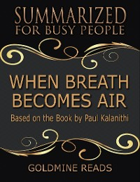 Cover When Breath Becomes Air - Summarized for Busy People: Based On the Book By Paul Kalanithi