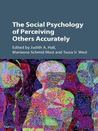 Cover The Social Psychology of Perceiving Others Accurately