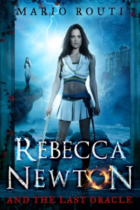 Cover Rebecca Newton and the Last Oracle
