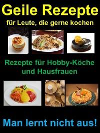 Cover Geile Rezepte für Leute, die gerne kochen