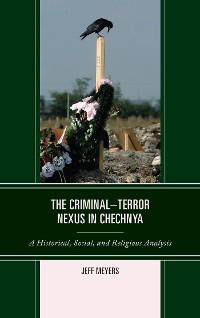 Cover The Criminal–Terror Nexus in Chechnya