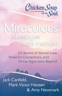Cover Chicken Soup for the Soul: Miraculous Messages from Heaven