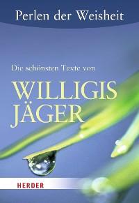 Cover Perlen der Weisheit: Die schönsten Texte von Willigis Jäger