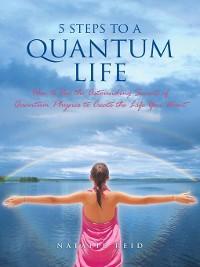 Cover 5 Steps to a Quantum Life