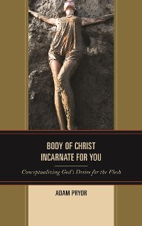 Cover Body of Christ Incarnate for You