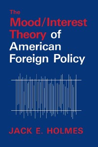 Cover The Mood/Interest Theory of American Foreign Policy