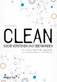 Cover Clean - Sucht  verstehen und überwinden