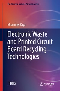 Cover Electronic Waste and Printed Circuit Board Recycling Technologies