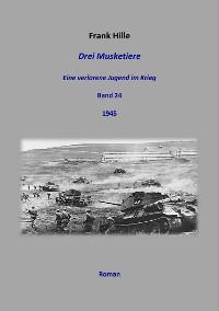 Cover Drei Musketiere - Eine verlorene Jugend im Krieg, Band 24