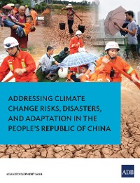 Cover Addressing Climate Change Risks, Disasters and Adaptation in the People's Republic of China