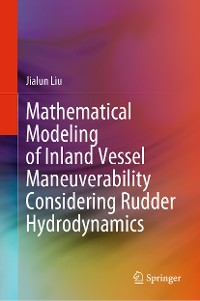 Cover Mathematical Modeling of Inland Vessel Maneuverability Considering Rudder Hydrodynamics