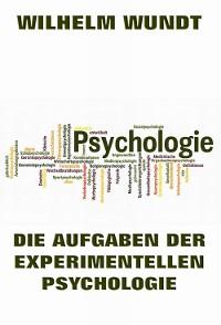 Cover Die Aufgaben der experimentellen Psychologie