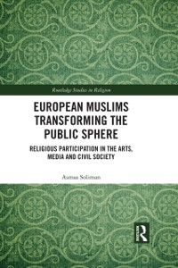 Cover European Muslims Transforming the Public Sphere